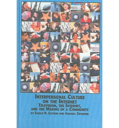 Interpersonal Culture on the Internet : Television, the Internet and the Making of a Community