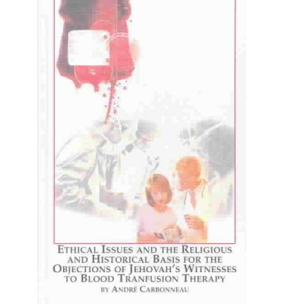Búsqueda de libros electrónicos descargables Ethical Issues and the Religious and Historical Basis for the Objection of Jehovahs Witnesses to Blood Transfusion Therapy PDF DJVU 0773465421