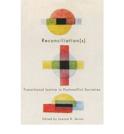 Reconciliation(s) : Transitional Justice in Postconflict Societies