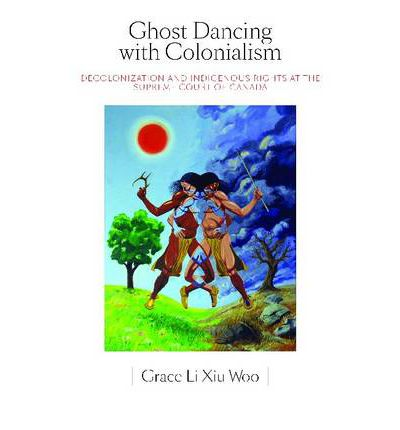 grace li xiu woo ghost dancing with colonialism pdf