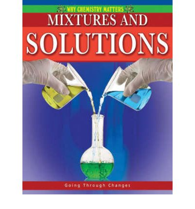 Mixtures and Solutions : Molly Aloian : 9780778742500