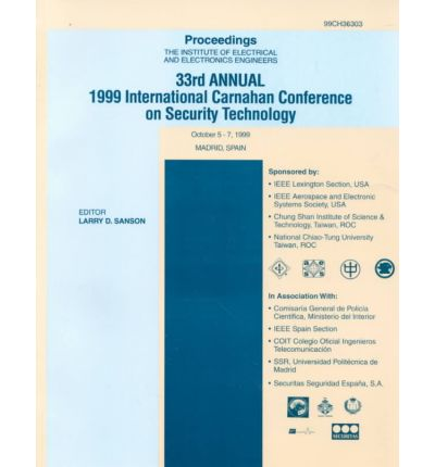 1999 33rd Annual IEEE Carnahan Conference on Security Technology