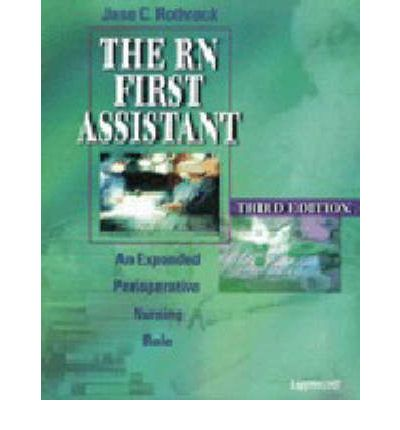 the role of a nurse as first assistant Applied it to the role of the advanced perioperative nurse2  aacn advanced critical care volume 19, number 3,  for the rn first assistant 4th ed.