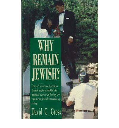 Why Remain Jewish   Paperback   Jan 01, 1994  Gross, David C. and etc.