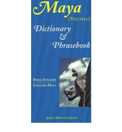 Maya-English / English-Maya (Yucatec) Dictionary and Phrasebook