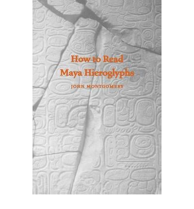 How to Read Maya Hieroglyphs