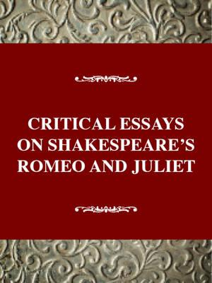 Critical essays on romeo and juliet