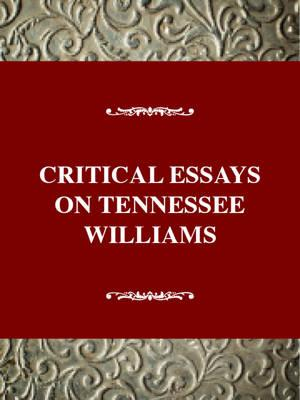 essays tennessee williams plays A streetcar named desire essaysin a streetcar named desire, tennessee williams creates a complex web of conflicting emotions.