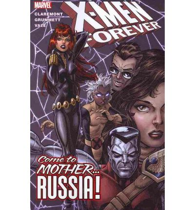 X-Men Forever Vol.3: Come to Mother...Russia!
