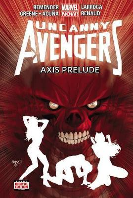 Uncanny Avengers: Axis Prelude (Marvel Now) Volume 5