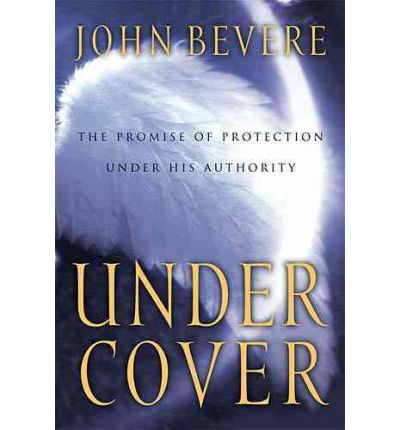 Under Cover : The Key to Living in God's Provision and Protection