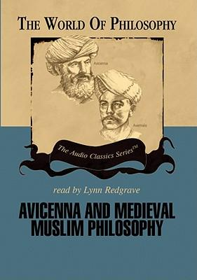 Avicenna and Medieval Muslim Philosophy