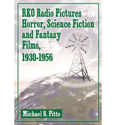RKO Radio Pictures Horror, Science Fiction and Fantasy Films, 1930-1956