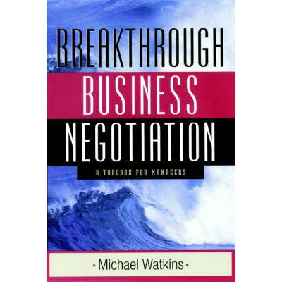 The Breakthrough Business Negotiation