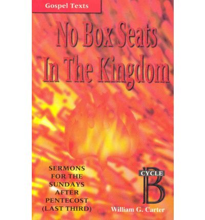 No Box Seats in the Kingdom : Sermons for the Sundays After Pentecost (Last Third): Cycle B
