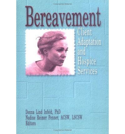 Downloading books to ipod touch Bereavement : Client Adaptation and Hospice Services PDF by Donna Infeld, Nadine R. Penner