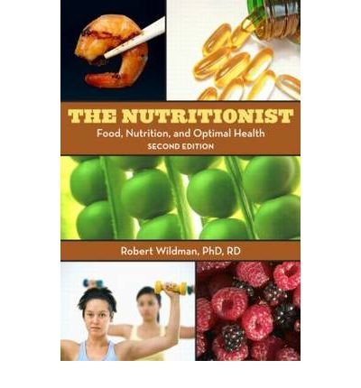 The Nutritionist : Food, Nutrition, and Optimal Health
