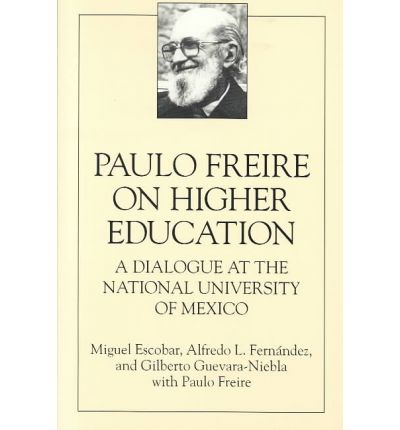 Paulo Freire on Higher Education