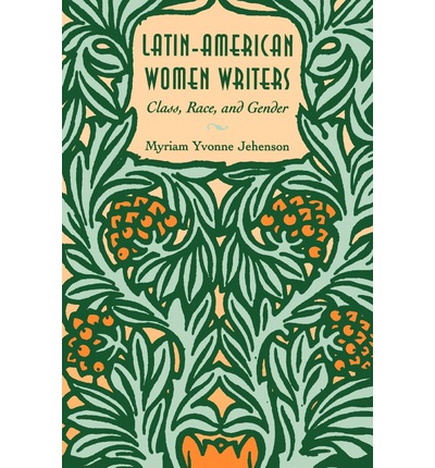 Latin-American Women Writers : Class, Race and Gender