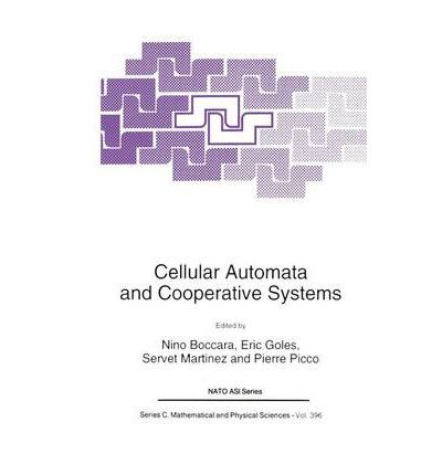 Cellular Automata and Cooperative Systems : Proceedings of the NATO Advanced Study Institute, Les Houches, France, June 22-July 2, 1992
