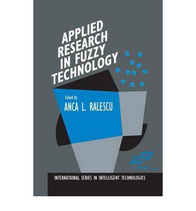 Applied Research in Fuzzy Technology : Results of the Laboratory for International Fuzzy Engineering (LIFE)
