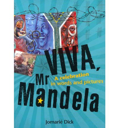 Téléchargements gratuits de livre Viva Mr Mandela : A Celebration in Words and Pictures CHM 0798151544 by Jomarie Dick