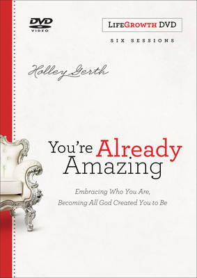 You're Already Amazing Lifegrowth DVD : Holley Gerth : 9780800727307