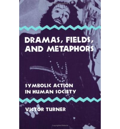 Dramas, Fields and Metaphors : Symbolic Action in Human Society