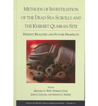 Methods of Investigation of the Dead Sea Scrolls and the Khirbet Qumran Site