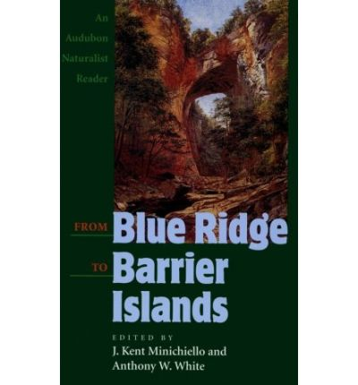 From Blue Ridge to Barrier Islands : An Audubon Naturalist Reader