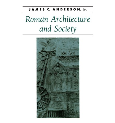Roman Architecture and Society