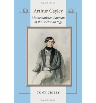 arthur cayley mathematician laureate of the victorian age pdf