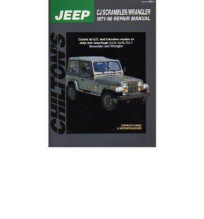 Text books download pdf Chiltons Jeep CjScramblerWrangler 1971-90 Repair Manual : Covers All U.S. and Canadian Models of Jeep and JeepEagle Cj5, Cj-6, Cj-7 Scrambler and Wrangler in Spanish PDF iBook PDB 0801980348 by -