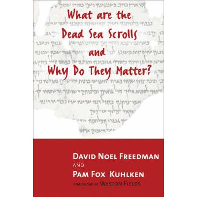 What are the Dead Sea Scrolls and Why Do They Matter?