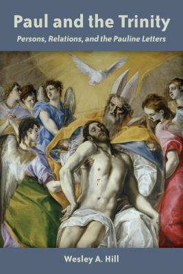 Paul and the Trinity : Persons, Relations and the Pauline Letters