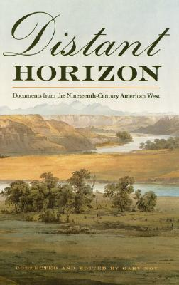 Distant Horizon : Documents from the Nineteenth-Century American West