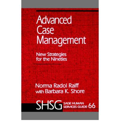 Advanced Case Management : New Strategies for the Nineties