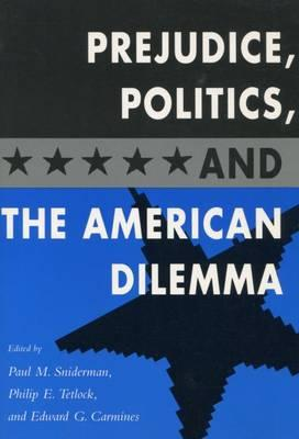 Prejudice, Politics, and the American Dilemma