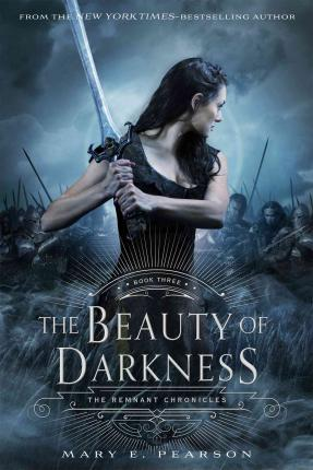 The Beauty of Darkness : The Remnant Chronicles: Book Three