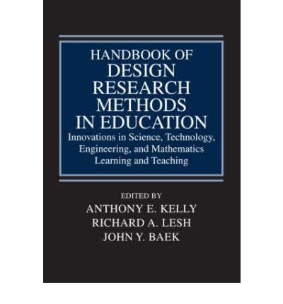 Handbook of Design Research Methods in Education : Innovations in Science, Technology, Engineering, and Mathematics Learning and Teaching
