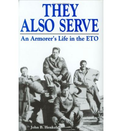 They Also Serve an Armorer's Life in World War II