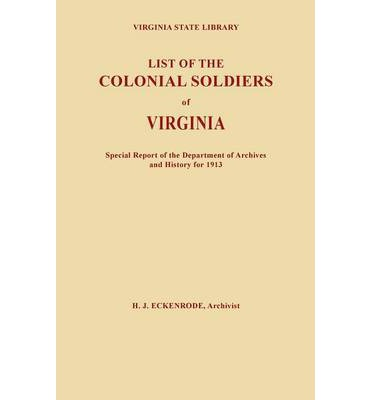Downloading audio books on ipod touch List of the Colonial Soldiers of Virginia. Virginia State Library, Special Report of the Department of Archives and History for 1913 by Hamilton J Eckenrode, H J Eckenrode 080630099X FB2