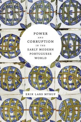 Power and Corruption in the Early Modern Portuguese World