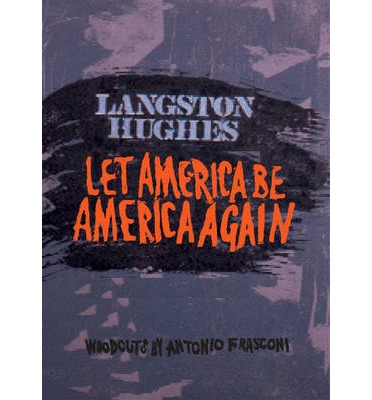 langston hughes let america be america Let america be america again by langston hughes  let america be america again let it be the dream it used to be let it be the pioneer on the plain.