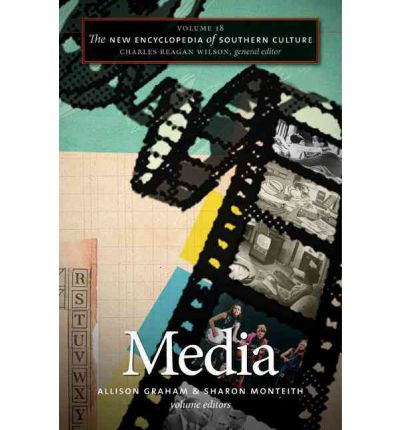 The New Encylopedia of Southern Culture: Media Volume 18