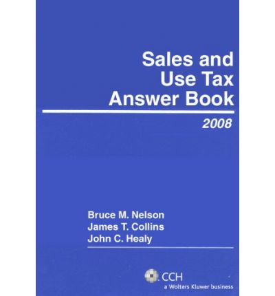 Sales and Use Tax Answer Book (2008)