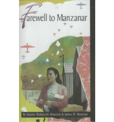 farewell to manzanar by jeanne wakatsuki Farewell to manzanar jeanne wakatsuki houston table of contents plot overview summary & analysis chapter 1 chapter 2 chapters 3–4 chapter 5 chapter 6.