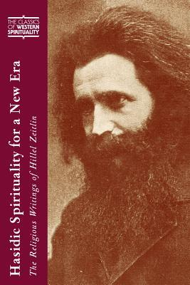 Hasidic Spirituality for a New Era : The Religious Writings of Hillel Zeitlin