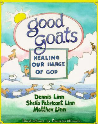 Good Goats : Healing Our Image of God