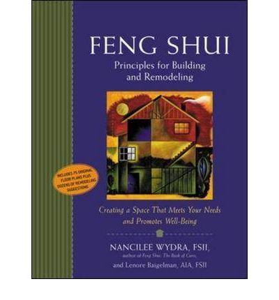 Feng shui principles for building and remodeling nancy for Feng shui in building a house